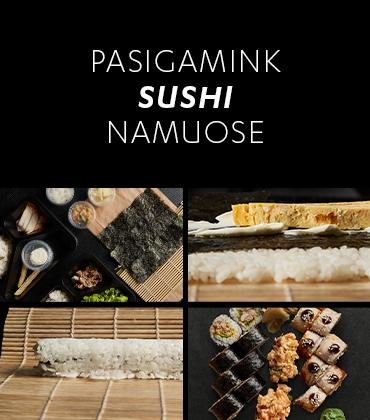 Pasigamink sushi namuose